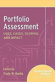 Portfolio Assessment Uses, Cases, Scoring,…