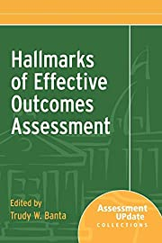 Hallmarks of Effective Outcomes Assessment :…