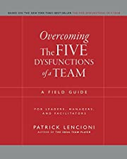 Overcoming the Five Dysfunctions of a Team:…