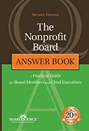 The Nonprofit Board Answer Book: A Practical…