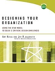 Designing Your Organization: Using the STAR…