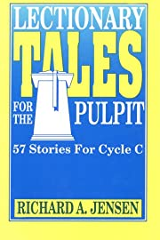 Lectionary Tales for the Pulpit: 57 Stories…