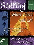 Soaring Where Christ Has Led: Innovative…