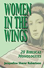 Women in the Wings: 20 Biblical Monologues…