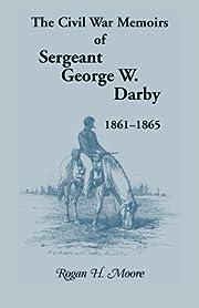 The Civil War memoirs of Sergeant George W.…