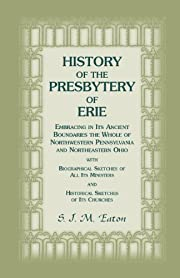 History of the Presbytery of Erie, Embracing…