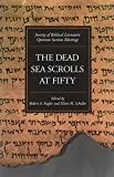 The Dead Sea scrolls at fifty : proceedings of the 1997 Society of Biblical Literature Qumran Section meetings / edited by Robert A. Kugler, Eileen Schuller