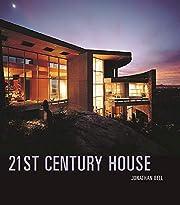 21st Century House por Jonathan Bell