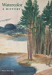 Watercolor: A History por Marie-Pierre Sale