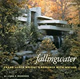 Fallingwater : Frank Lloyd Wright's romance with nature / by Lynda S. Waggoner ; foreword by Thomas M. Schmidt