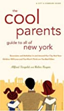 The Cool Parent's Guide to All of New York,…
