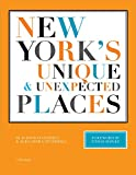 New York's unique & unexpected places / by Judith Stonehill & Alexandra Stonehill ; foreword by Ethan Hawke