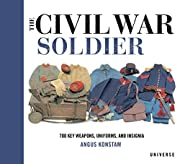 The Civil War Soldier por Angus Konstam