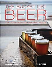 The Bucket List: Beer: 1000 Adventures …