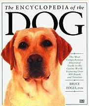Encyclopedia of the Dog par Bruce Fogle