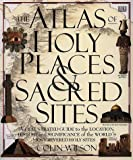 The Atlas of holy places & sacred sites.