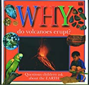 WHY DO VOLCANOES ERUPT?: QUESTIONS ABOUT THE…