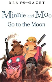 Minnie and Moo Go to the Moon (Minnie and…