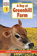 A Day at Greenhill Farm (DK Readers: Level…