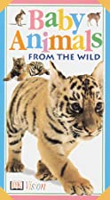 Baby Animals Video: From the Wild [VHS] by…