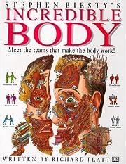 Incredible Body : Stephen Biesty's…