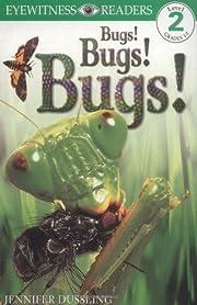Bugs! Bugs! Bugs! (Eyewitness Readers, Level…