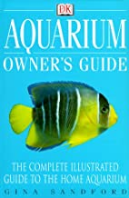 Aquarium Owner's Guide: The Complete…