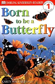 Born To Be A Butterfly (DK Readers, Level 1:…