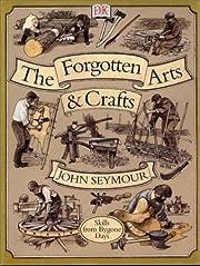 Forgotten Arts and Crafts – tekijä: John…