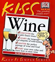 KISS Guide to Wine (Keep It Simple Series)…