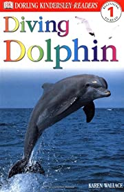 Diving Dolphin (DK Readers, Level 1:…
