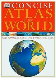 DK Concise Atlas of the World de DK…