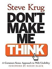Don't Make Me Think! A Common Sense…