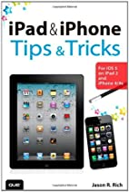 iPad and iPhone Tips and Tricks: For iOS 5…