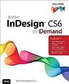 Adobe InDesign CS6 on Demand (2nd Edition)…