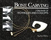 Bone Carving: A Skillbase of Techniques and…