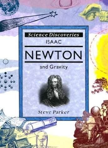 Isaac Newton and Gravity (Science Discoveries), Parker, Steve
