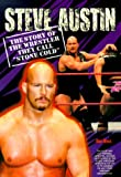 """Steve Austin : the story of the wrestler they call """"Stone Cold"""""""