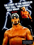 "The story of the wrestler they call ""Hollywood"" Hulk Hogan / Matt Hunter"