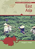 East Asia by Douglas A. Phillips