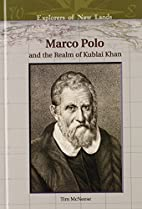 Marco Polo And the Realm of Kublai Khan…