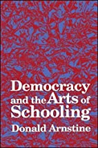 Democracy and the Arts of Schooling by…