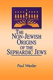 The Non-Jewish Origins of the Sephardic Jews…