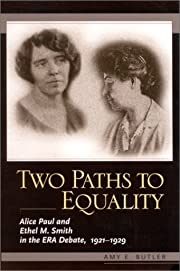 Two paths to equality : Alice Paul and Ethel…