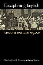 Disciplining English: Alternative Histories,…