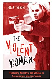 The Violent Woman: Femininity, Narrative,…