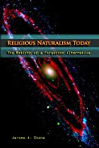 Religious Naturalism Today: The Rebirth of a…