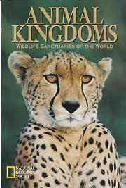 Animal Kingdoms: Wildlife Sanctuaries of the…