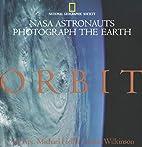 Orbit: NASA Astronauts Photograph the Earth…