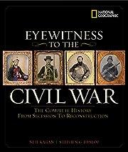 Eyewitness to the Civil War de Steve Hyslop